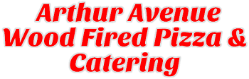 Arthur Avenue Wood Fired Pizza & Catering