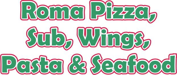 Roma Pizza, Subs, Wings, Pasta & Seafood